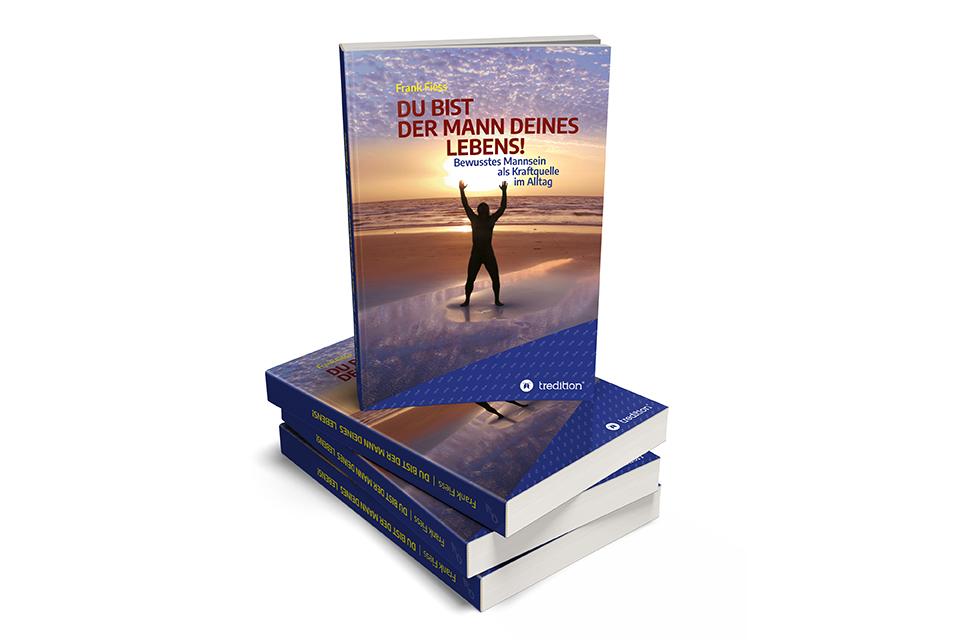 Buch: DU BIST DER MANN DEINES LEBENS