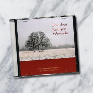 CD: Die Meditation der drei heiligen Wurzeln