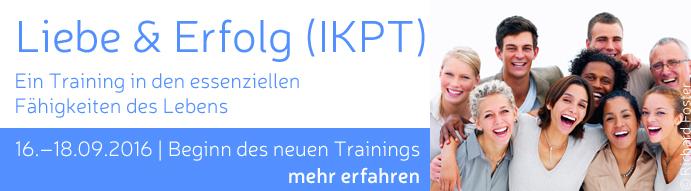 Liebe & Erfolg/IKPT - Beginn des Neuen Jahres-Trainings in den essenziellen Fähigkeiten des Lebens